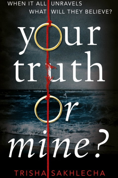 Your Truth or Mine?       by Trisha Sakhlecha