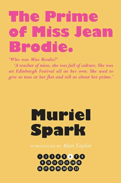 Prime of Miss Jean Brodie       by Muriel Spark