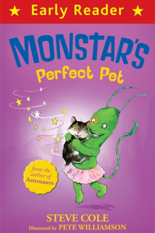 Early Reader: Monstar's Perfect Pet by Steve Cole