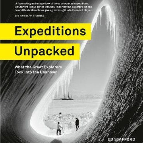 Expeditions Unpacked       by Ed Stafford
