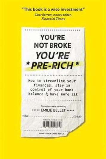 You're Not Broke You're Pre-Rich       by Emilie Bellet
