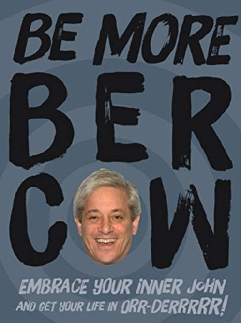 Be More Bercow       by Anonymous