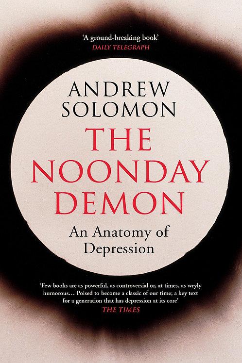 Noonday Demon       by Andrew Solomon