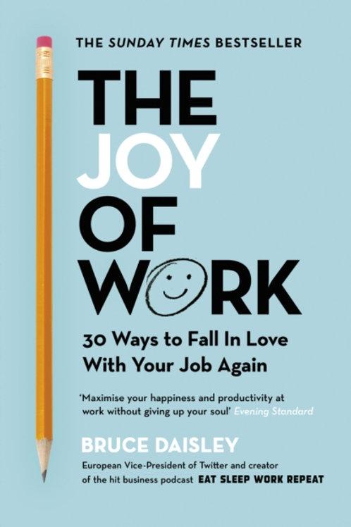 Joy of Work       by Bruce Daisley