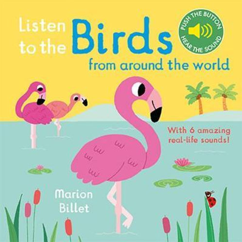 Listen to the Birds From Around the World       by Marion Billet