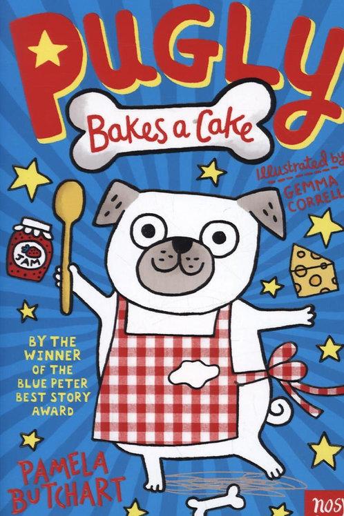 Pugly Bakes a Cake       by Pamela Butchart