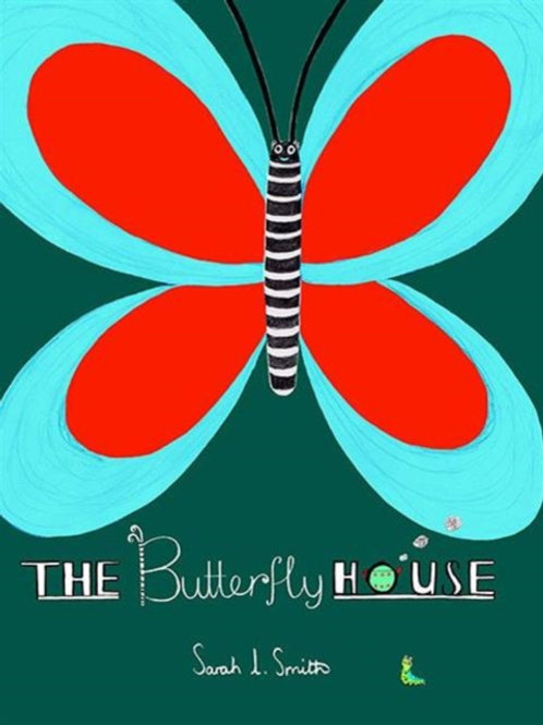 Butterfly House       by Sarah Smith