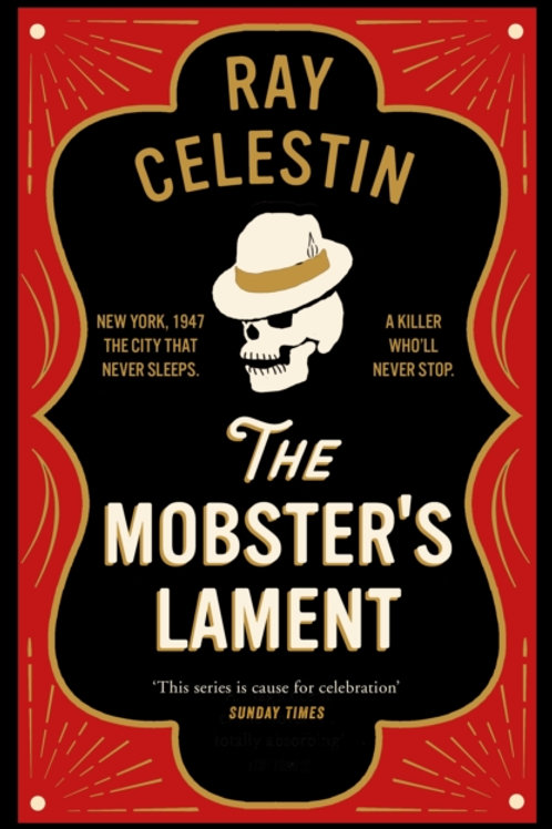 Mobster's Lament       by Ray Celestin