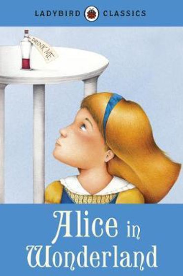 Alice in Wonderland       by Ladybird Classics