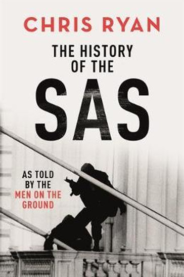 History of the SAS       by Chris Ryan
