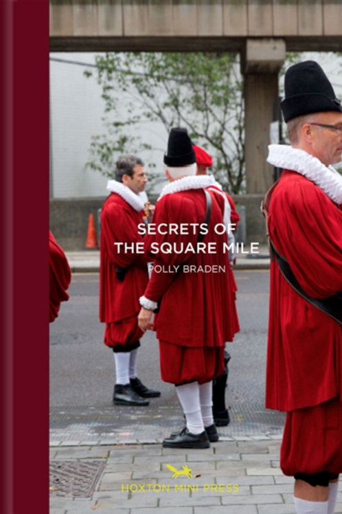 London's Square Mile by Polly Braden