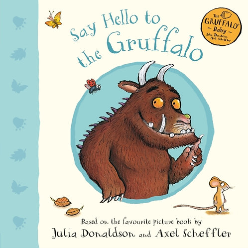 Say Hello to the Gruffalo by Julia Donaldson