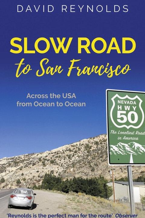 Slow Road to San Francisco       by David Reynolds
