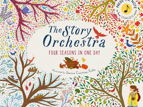 Story Orchestra: Four Seasons in One Day       by Jessica Courtney-Tickle