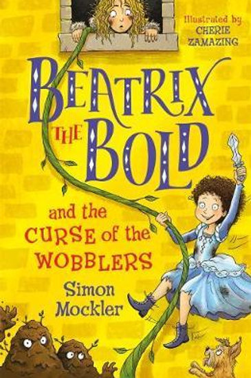 Beatrix the Bold and the Curse of the Wobblers       by Simon Mockler