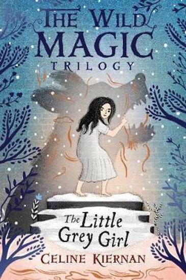 Little Grey Girl (The Wild Magic Trilogy, Book Two)       by Celine Kiernan