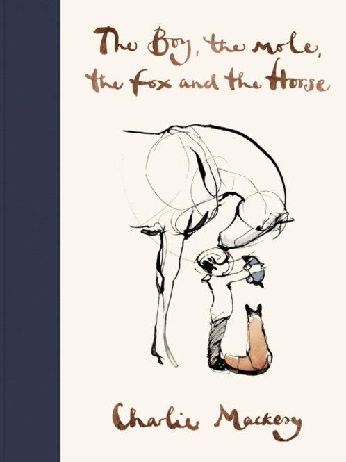 Boy, The Mole, The Fox and The Horse by Charlie Mackesy