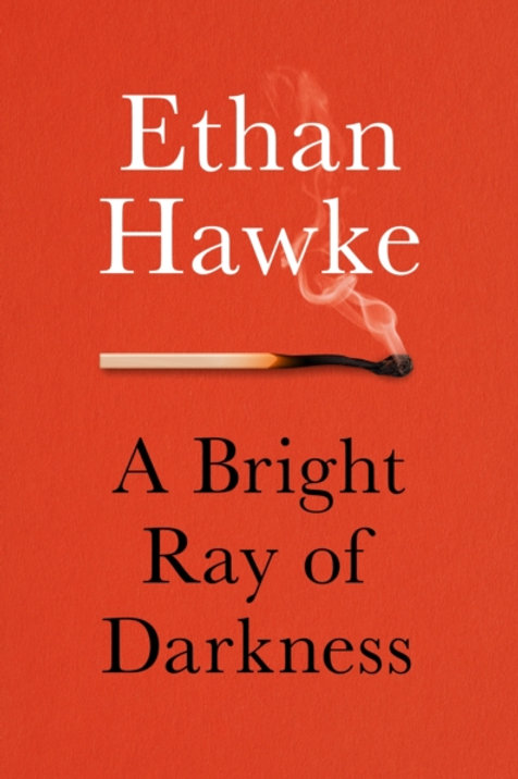 Bright Ray of Darkness by Ethan Hawke