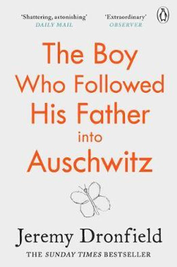 Boy Who Followed His Father into Auschwitz       by Jeremy Dronfield