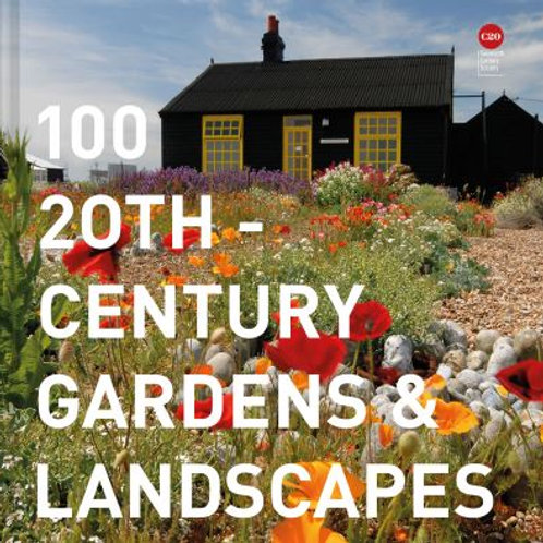 100 20th-Century Gardens and Landscapes by Twentieth Century Society