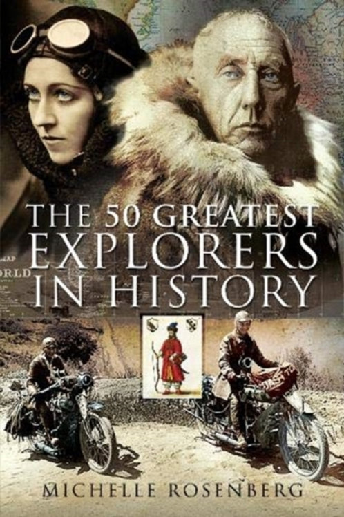 50 Greatest Explorers in History       by Michelle Rosenberg