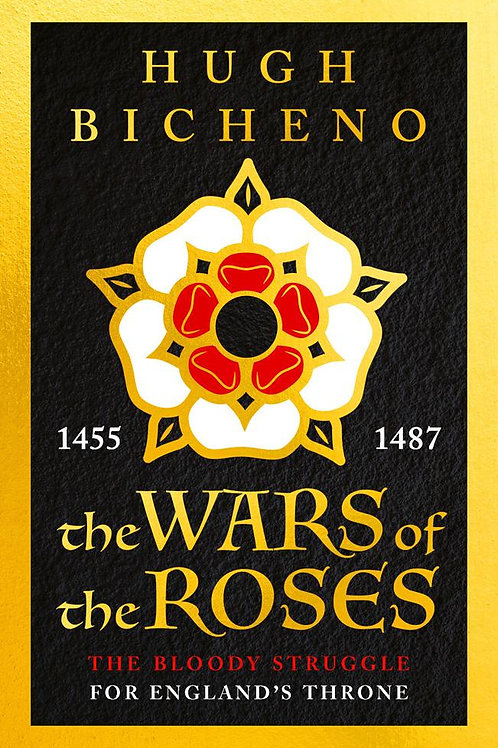 Wars of the Roses       by Hugh Bicheno