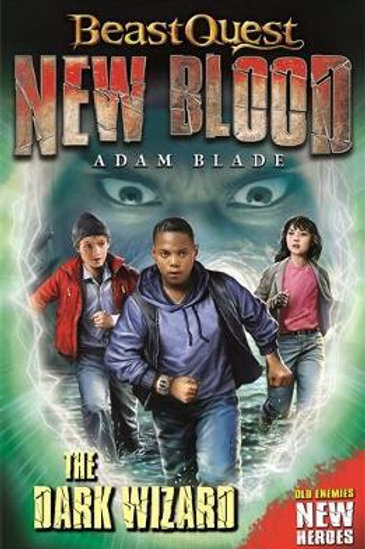 Beast Quest: New Blood: The Dark Wizard       by Adam Blade