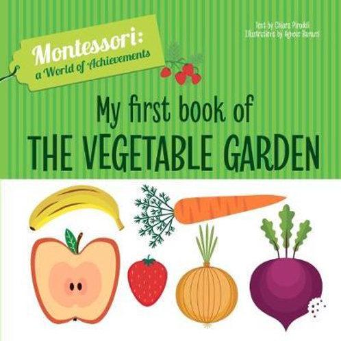 My First Book of the Vegetable Garden       by Chiara Piroddi