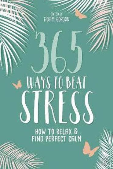 365 Ways to Beat Stress       by Adam Gordon