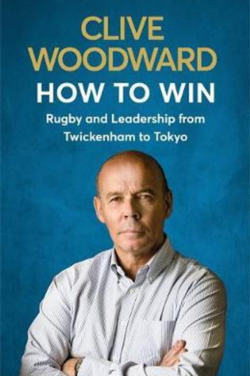 How to Win       by Clive Woodward