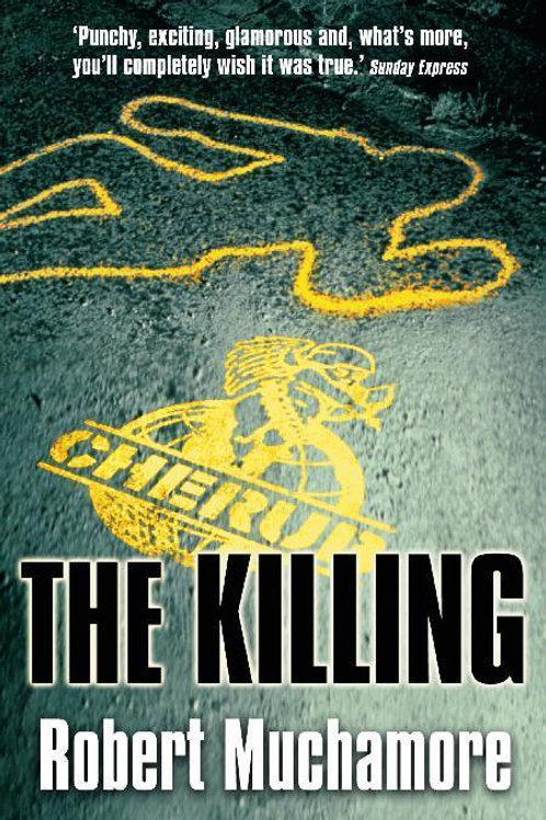 CHERUB: The Killing       by Robert Muchamore
