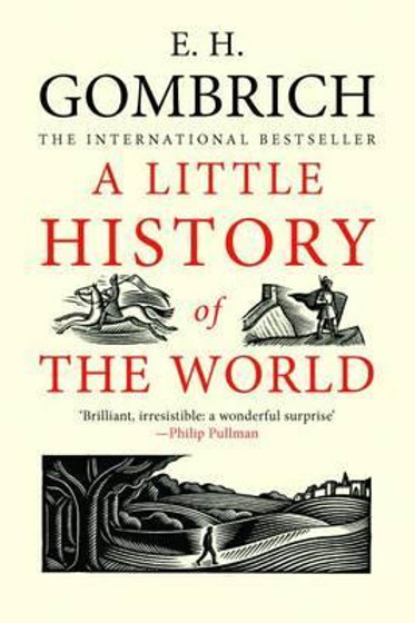 Little History of the World       by Ernst H. Gombrich