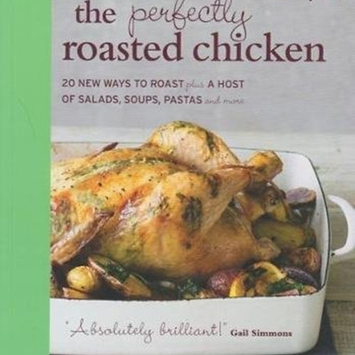 Perfectly Roasted Chicken       by Mindy Fox