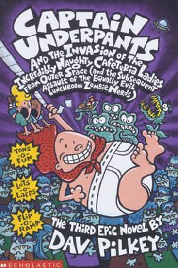 Captain Underpants and the Invasion of the Incredibly       by Dav Pilkey