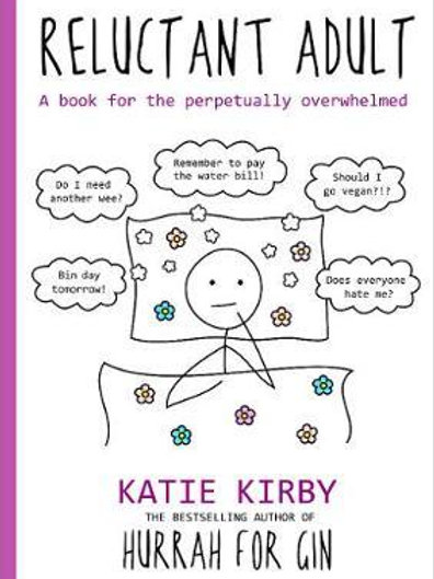 Hurrah for Gin: Reluctant Adult       by Katie Kirby