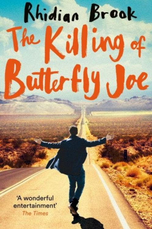 Killing of Butterfly Joe       by Rhidian Brook