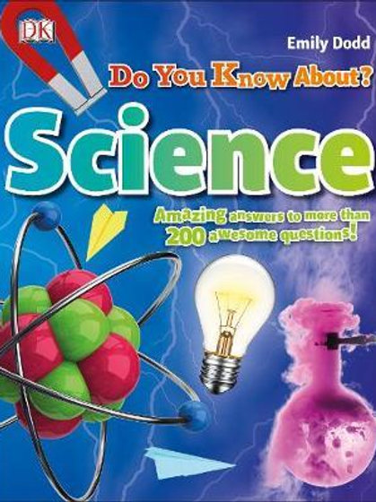 Do You Know About Science?       by DK