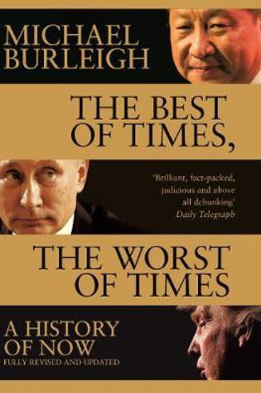 Best of Times, The Worst of Times       by Michael Burleigh
