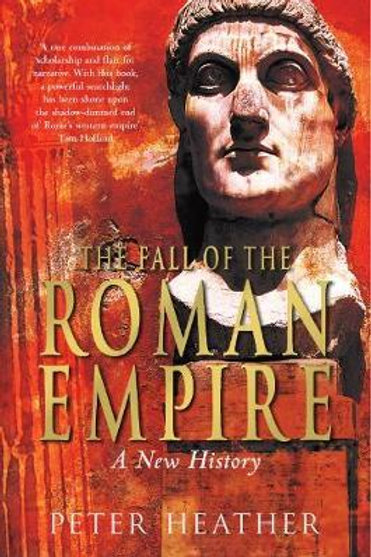 Fall of the Roman Empire       by Peter Heather