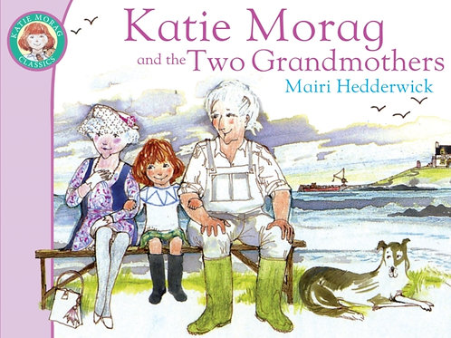 Katie Morag And The Two Grandmothers       by Mairi Hedderwick