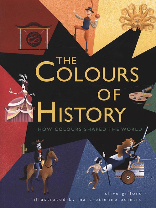 Colours of History       by Clive Gifford
