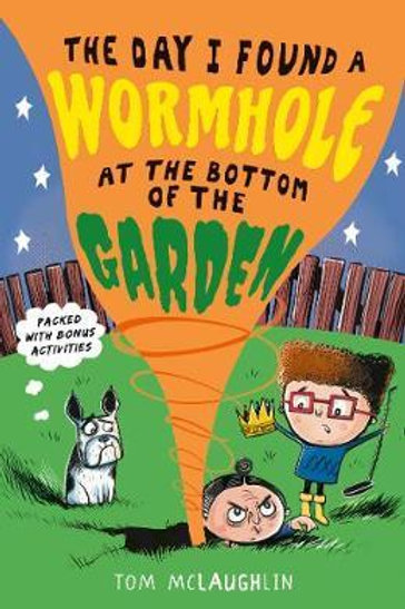 Day I Found a Wormhole at the Bottom of the Garden       by Tom McLaughlin