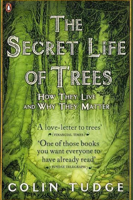 Secret Life of Trees       by Colin Tudge