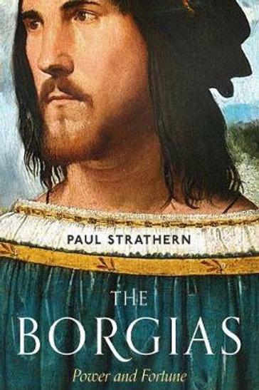 Borgias       by Paul Strathern