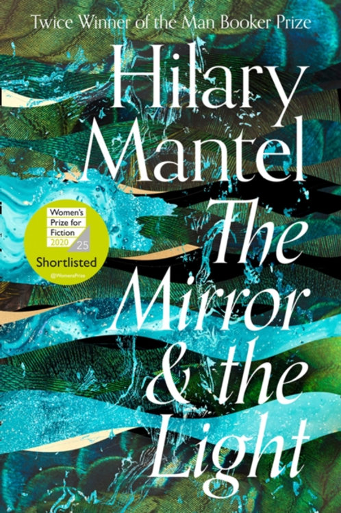 Mirror and the Light       by Hilary Mantel