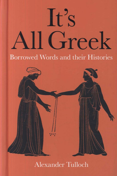 It's All Greek       by Alexander Tulloch