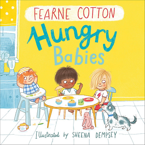Hungry Babies       by Fearne Cotton