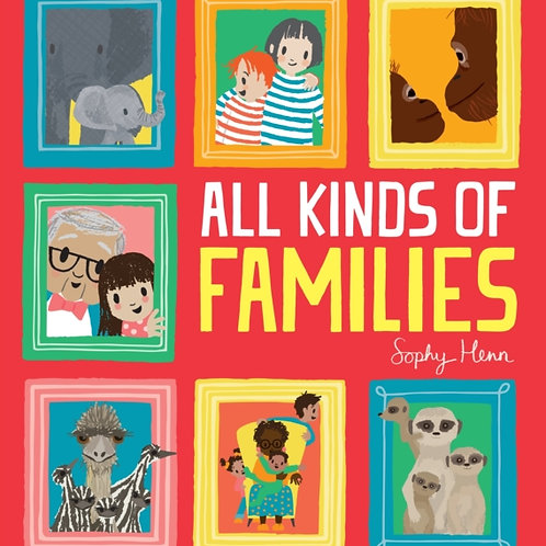 All Kinds of Families by Sophy Henn