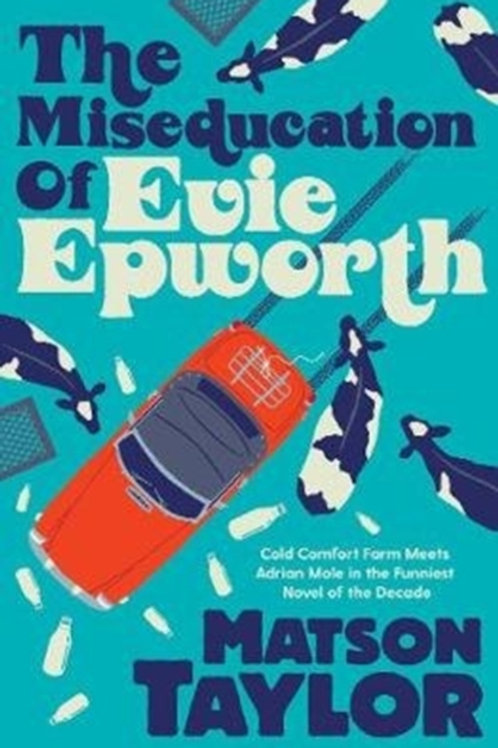 Miseducation of Evie Epworth       by Matson Taylor