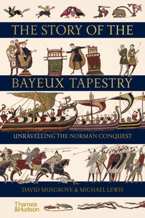 Story of the Bayeux Tapestry by David Musgrove